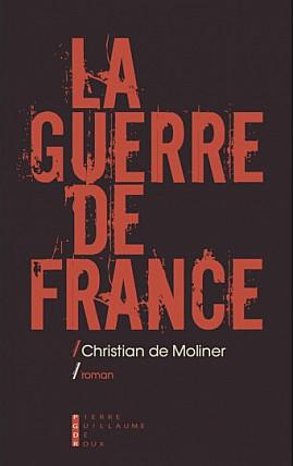 """""""La Guerre de France"""", un thriller de Christian de Moliner : quand l'actualité dépasse la fiction"""